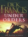 Under Orders (eBook): Sid Halley Series, Book 4